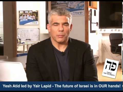 Yesh Atid led by Yair Lapid - the future is in OUR hands!