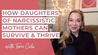 How Daughters of Narcissistic Mothers Can Survive & Thrive - Terri Cole - RLR 2017
