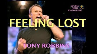 Tony Robbins: Feeling Lost? How to Find Yourself Again  MUST SEE 2019