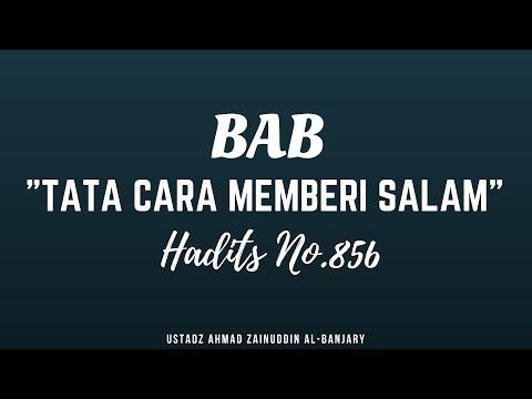 Bab 132 Tata Cara Salam Hadits 851 - Ustadz Ahmad Zainuddin Al-Banjary