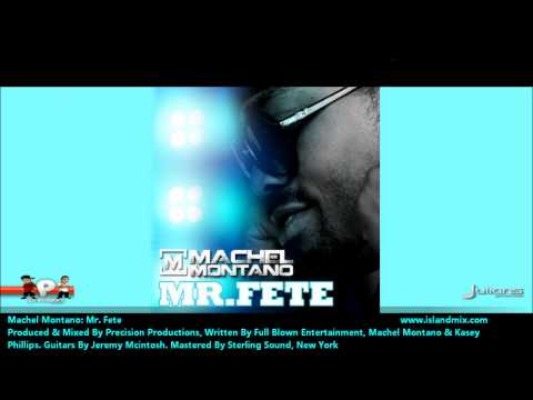 Machel Montano : MR. FETE [2012 Trinidad Soca][Produced By Precision Productions]