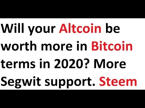 Will your Altcoin be worth more in Bitcoin terms in 2020? More Segwit support. Steem pump