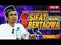 Ceramah Terbaru Ustadz Abdul Somad - 6 Sifat Orang Bertaqwa