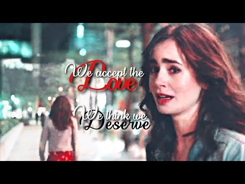 "Multi edit - ""We accept the love we think we deserve"""