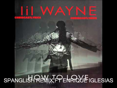 Lil Wayne-how To Love Spanglish Remix Ft. Enrique Iglesias Lyrics video