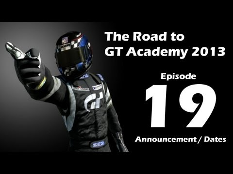 [GT5] - The Road to GT Academy 2013 - Ep 19: Announcement / Dates
