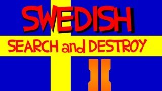BLACK OPS 2 | SWEDISH SEARCH AND DESTROY!!!