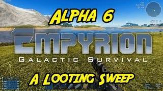 """Empyrion – Galactic Survival - Alpha 6 - """"A Looting Sweep"""""""