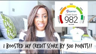 HOW TO INCREASE YOUR CREDIT SCORE | I GOT MY EXPERIAN CREDIT SCORE TO 982! | Style With Substance