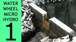 [Part 1 of 10] Waterwheel Microhydro, The Dam