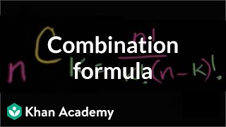 Combination formula | Probability and combinatorics | Probability and Statistics | Khan Academy