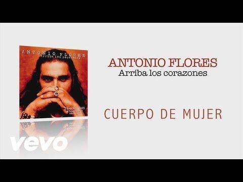 Antonio Flores - Antonio Flores & F�lix el Norte�o ((( Cuerpo de mujer ))).