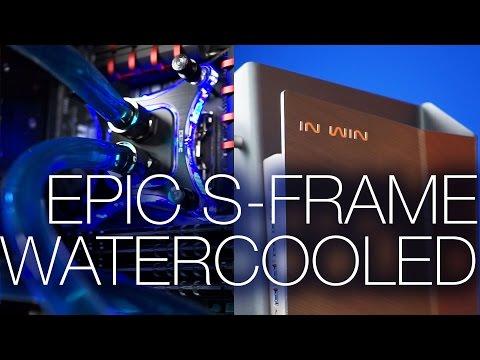 Inwin S-Frame Epic Liquid Cooled PC Build!