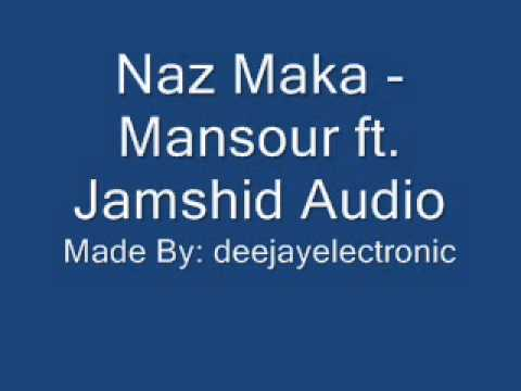 Naz Maka - Mansour Ft. Jamshid (audio) video