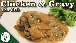 Braised Chicken and Gravy – Low Carb Keto Comfort Food Recipe