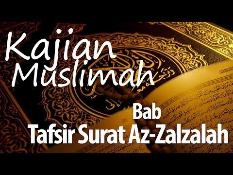 Pengajian Muslimah : Tafsir Surat Al Zalzalah - Ustadz Zaid Susanto,Lc
