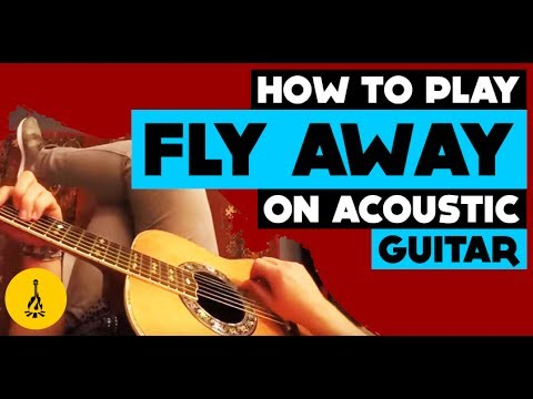 Download Lagu How To Play Fly Away On Acoustic Guitar MP3 Free