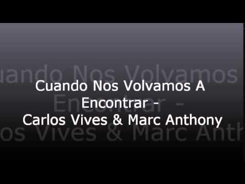Cuando Nos Volvamos A Encontrar - Carlos Vives & Marc Anthony