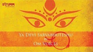 Ya Devi Sarvabhuteshu by Om Voices