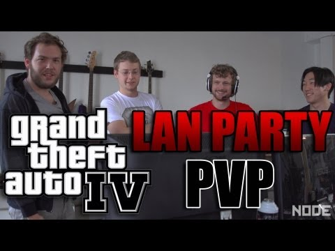 LAN Party: GTA IV PvP - NODE