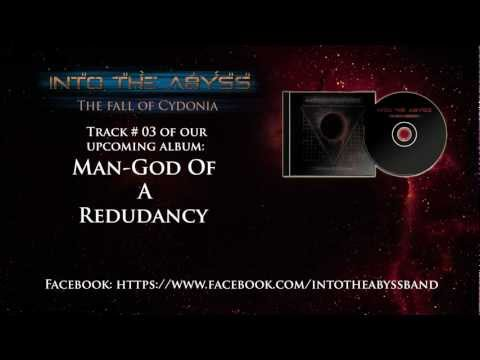 Into The Abyss ''Man-God Of A Redundancy