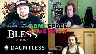 GS2 - E22 - Dauntless and Bless Launch Craziness - GameSpace Game Show