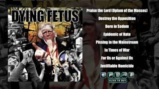 DYING FETUS - Destroy The Opposition (Full Album Stream)