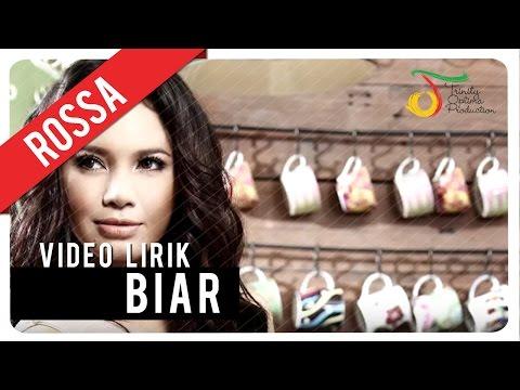 ROSSA - Biar | Video Lirik