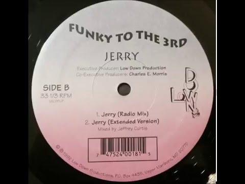 Funky To The 3rd ~ Jerry (Radio Version) ~ Maryland 1992
