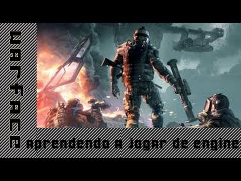 Warface - aprendendo a ownar de engine