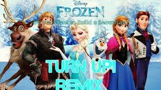 """FROZEN"" (Build A Snowman) TURN UP! REMIX -Remix Maniacs"