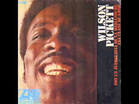 Wilson Pickett - That Kind Of Love