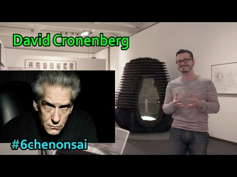 #6chenonsai - David Cronenberg