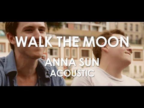Walk The Moon - Anna Sun