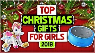 Hottest Christmas Gifts For Girls 2018