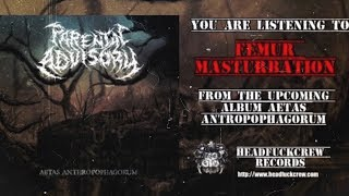 PARENTAL ADVISORY - FEMUR MASTURBATION [SINGLE] (2019) SW EXCLUSIVE