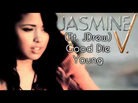 Jasmine Villegas - Good Die Young (Ft. JDrew) HD Music Videos