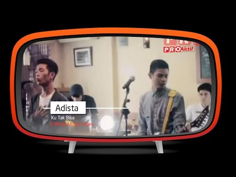 Adista - Ku Tak Bisa (Official Music Video)