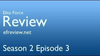 Elite Force Review - Season 2 Episode 3