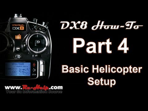 DX8 How-To Pt. 4, Basic Helicopter Setup