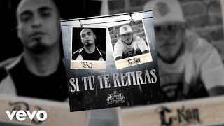 C Kan ft. Rigo Luna - Si Tu Te Retiras