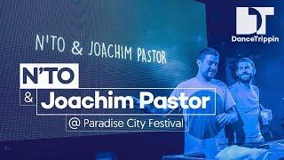 N'TO & Joachim Pastor - Paradise City Festival, Belgium 2017