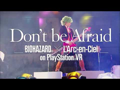 Don T Be Afraid –Biohazard® × L Arc-en-Ciel Sur PlayStation®VR