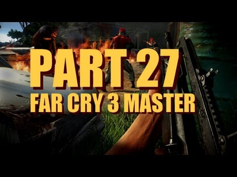 Far Cry 3 Walkthrough Master Difficulty - Part 27 - Hubris Farm Outpost