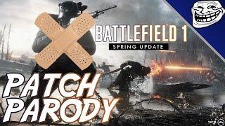 Battlefield 1 Spring Update Patch Parody: Platoons, New Weapons, Netcode Fixes