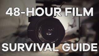 48 Hour Film Challenge Survival Guide