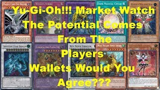 Yu-Gi-Oh!!! Market Watch The Potential Comes From The Players Wallets Would You Agree???