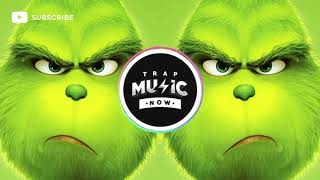 The Grinch Trap Remix You 39 Re A Mean One Mr Grinch 1 Hour