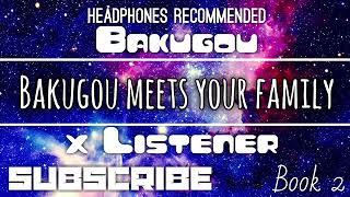 (Bakugou X Listener) ||| ANIME ASMR ||| ?Bakugou Meets Your Family?