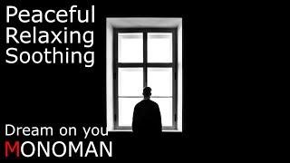 Download Lagu [Peaceful Relaxing Soothing] Dream on you - MONOMAN Gratis Mp3 Pedia